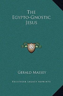 The Egypto-Gnostic Jesus