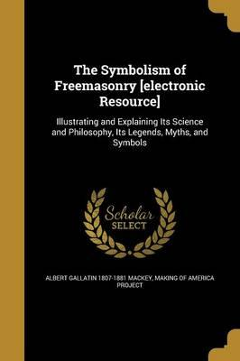 SYMBOLISM OF FREEMASONRY ELECT