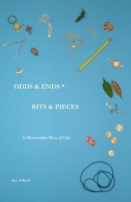 Odds & Ends * Bits & Pieces