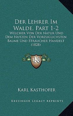 Der Lehrer Im Walde, Part 1-2