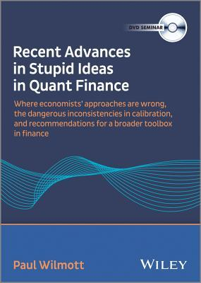 Recent Advances in Stupid Ideas in Quant Finance