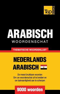 Thematische woordenschat Nederlands - Egyptisch-Arabisch - 9000 woorden