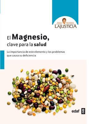 El magnesio clave para la salud / Magnesium, the Key to our Health