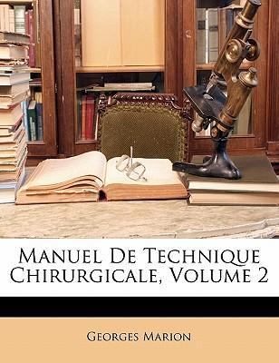 Manuel de Technique Chirurgicale, Volume 2