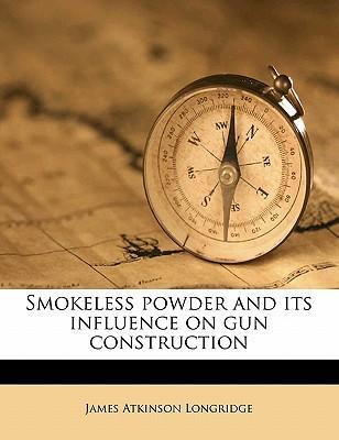 Smokeless Powder and Its Influence on Gun Construction
