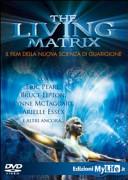 The living matrix. Con DVD