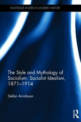 The Style and Mythology of Socialism