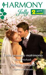 Il mio prossimo matrimonio - Adesso sposami!