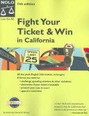 Fight Your Ticket and Win in California 11th Edition