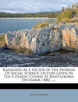 Railroads as a Factor in the Problem of Social Science