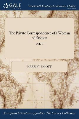 The Private Correspondence of a Woman of Fashion; VOL. II