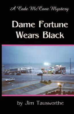 Dame Fortune Wears Black