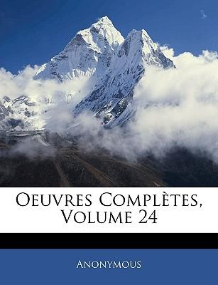 Oeuvres Completes, Volume 24