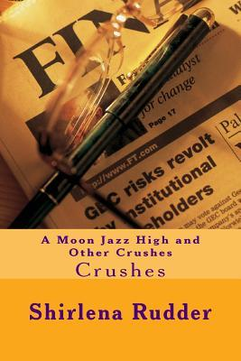 Moon Jazz High and Other Crushes