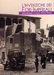L' invenzione dei fori imperiali. Demolizioni e scavi: 1924-1940