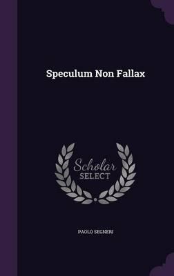 Speculum Non Fallax