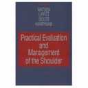 Practical evaluation and management of the shoulder