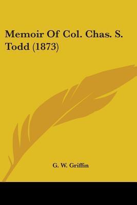 Memoir Of Col. Chas. S. Todd