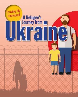 A Refugee's Journey from Ukraine