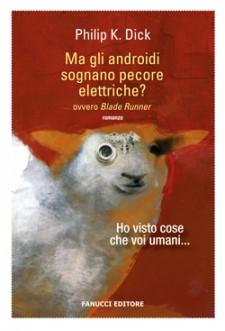 Ma gli androidi sognano pecore elettriche? Ediz. integrale. Con gadget