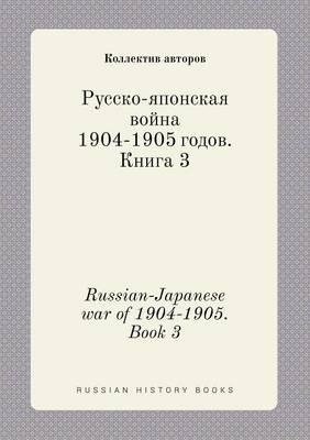Russian-Japanese War of 1904-1905. Book 3