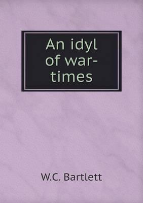 An Idyl of War-Times