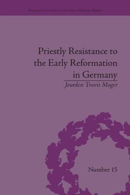 Priestly Resistance to the Early Reformation in Germany