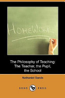 The Philosophy of Teaching: The Teacher, the Pupil, the School (Dodo Press)
