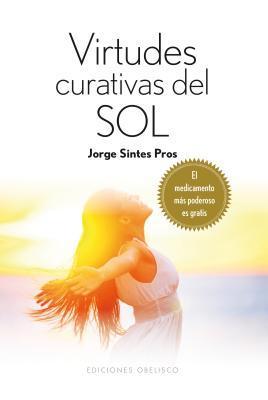 Virtudes curativas del sol / Healing Powers of the Sun
