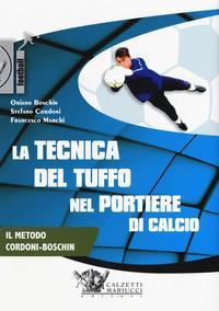 La tecnica del tuffo nel portiere di calcio. DVD. Con Libro in brossura