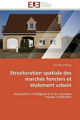 Structuration Spatiale des Marches Fonciers et Etalement Urbain