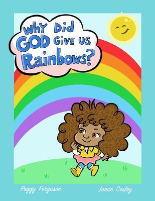 Why God Gave Us Rainbows