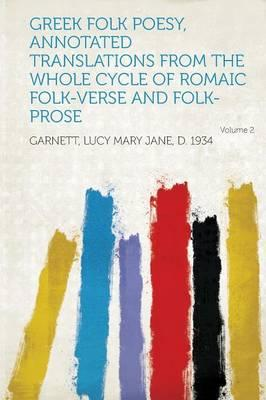 Greek Folk Poesy, Annotated Translations from the Whole Cycle of Romaic Folk-Verse and Folk-Prose Volume 2
