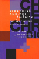 The Center for Bioethics and Human Dignity Presents Bioethics and the Future of Medicine