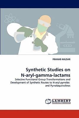 Synthetic Studies on N-aryl-gamma-lactams