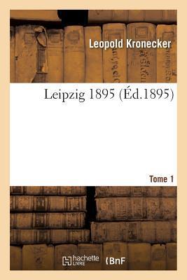 Leipzig 1895 Tome 1
