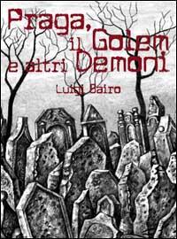 Praga, il golem e altri demoni