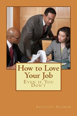 How to Love Your Job