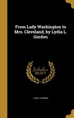 FROM LADY WASHINGTON TO MRS CL