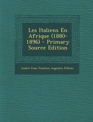 Les Italiens En Afrique (1880-1896)