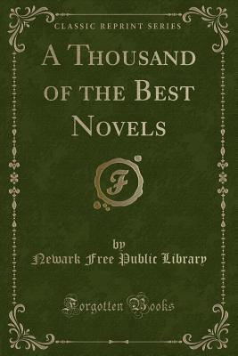 A Thousand of the Best Novels (Classic Reprint)