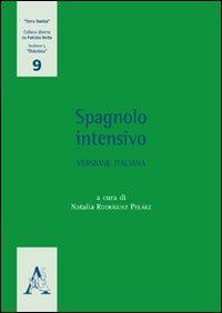 Spagnolo intensivo. Versione italiana. Ediz. italiana e spagnola