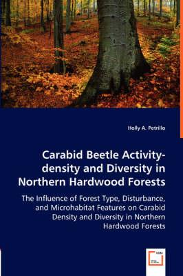 Carabid Beetle Activity-density and Diversity in Northern Hardwood Forests