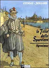 Le 7 vite dello Sparviero vol. 4