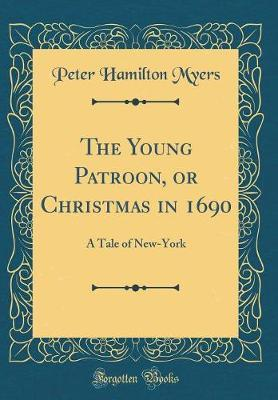 The Young Patroon, or Christmas in 1690