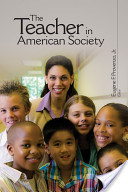 The Teacher in American Society