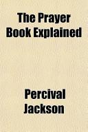 The Prayer Book Explained