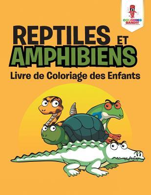 Reptiles et Amphibie...