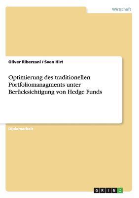 Optimierung des traditionellen Portfoliomanagments unter Berücksichtigung von Hedge Funds