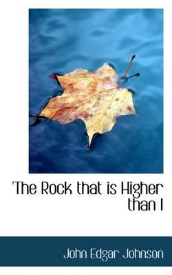 'the Rock That Is Higher Than I